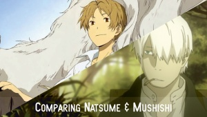 Comparing Mushishi with Natsume
